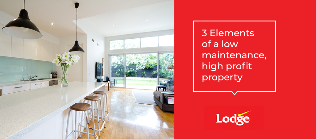 The three elements of low maintenance, high profit property