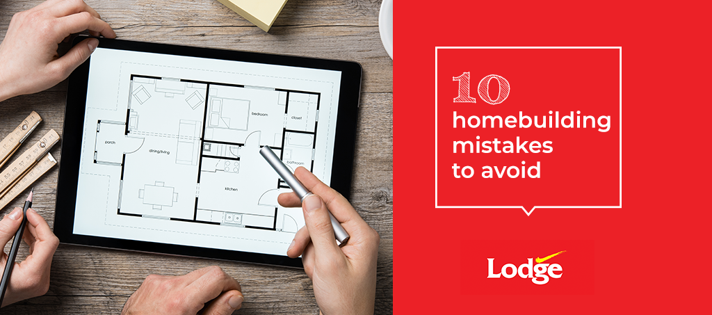 10 homebuilding mistakes to avoid