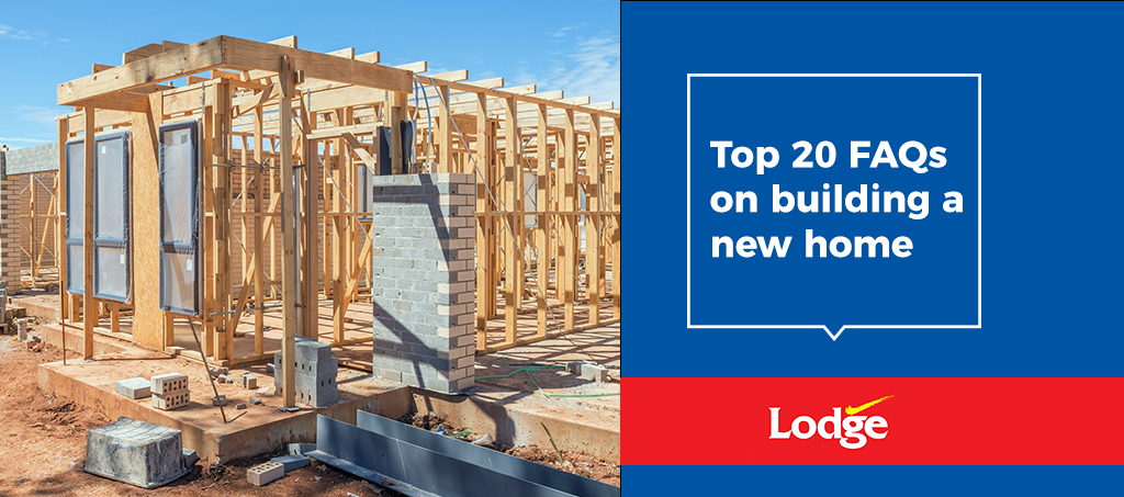 Top 20 FAQs on building a new house